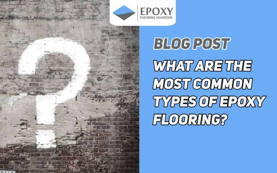 What are the Most Common Types of Epoxy Flooring?
